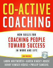 Co-active Coaching: New Skills for Coaching People Toward Success
