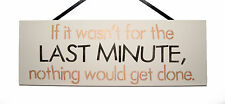 If it wasn't for the last minute - Handmade wooden hanging plaque sign - funny