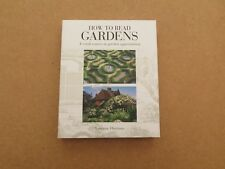 How to read gardens by Lorraine Harrison (paperback 2010)