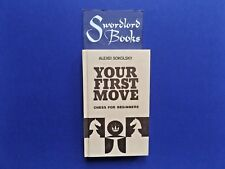 | @Oz |  YOUR FIRST MOVE : Chess For Beginners By Alexei Sokolsky (1987), HC