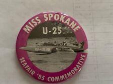 Seafair Boat Club 1985 Miss Spokane Commemorative Hydroplane Button Hydro Pin