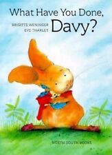 What Have You Done, Davy? by Brigitte Weninger * Hardcover, We Combine Shipping