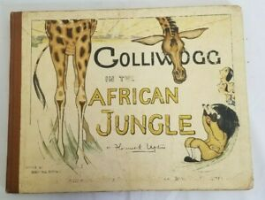 Golliwogg In The African Jungle By Bertha Upton and Florence K Upton *SEE NOTE*
