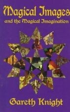 Magical Images and the Magical Imagination : A Practical, Knight, Gareth, Good B