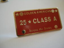 PINS RARE GOLDEN AMERICAN 25 CLASS A  ACROSS THE STATES