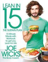Lean in 15 - The Sustain Plan: 15 Minute Meals a, Wicks, Joe, Very Good