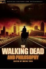 Popular Culture and Philosophy: The Walking Dead and Philosophy : Zombie...