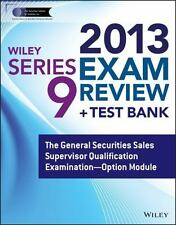 Wiley Series 9 Exam Review 2013 + Test Bank: The General Securities Sales Supe..