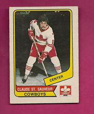 RARE 1976-77 OPC WHA # 90 COWBOYS CLAUDE ST SAUVEUR   CARD