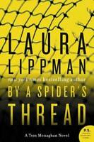 By a Spider's Thread: A Tess Monaghan Novel - Paperback By Lippman, Laura - GOOD