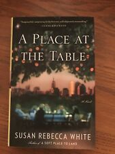 A Place at the Table : A Novel by Susan Rebecca White (2013, Hardcover)