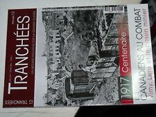 §§µ Revue Tranchées HS n°12 1917 Centenaire Canadiens au combat Vimy Lens .....