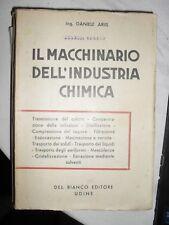 Ariis IL MACCHINARIO DELL'INDUSTRIA CHIMICA 3° ed. Del Bianco 1946