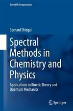 Scientific Computation: Spectral Methods in Chemistry and Physics :...