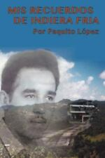 Mis Recuerdos de Indiera Frí by Paquito Lopez (2013, Paperback)