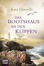 Das Bootshaus an den Klippen von Kate Glanville (2014, Taschenbuch), UNGELESEN