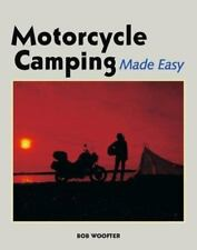 Motorcycle Camping Made Easy by Bob Woofter (2002, Paperback)