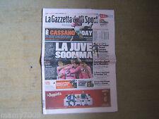 LA GAZZETTA DELLO SPORT=E' CASSANO DAY=LA JUVE SGOMMA=7/4/2012