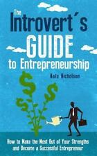 The Introvert's Guide to Entrepreneurship : How to Make the Most Out of Your...