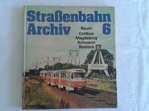Straßenbahn-Archiv 6, transpress 1986, Raum Cottbus Magdeburg Schwerin Rostock