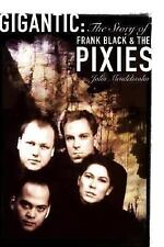 Gigantic: The Story of Frank Black & the Pixies-ExLibrary