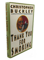 Christopher Buckley THANK YOU FOR SMOKING  1st Edition 1st Printing