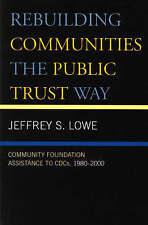 Rebuilding Communities the Public Trust Way: Community Foundation Assistance to