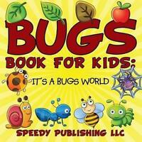 Bugs Book for Kids: It's a Bugs World, Brand New, Free P&P in the UK