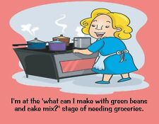 METAL FRIDGE MAGNET Green Beans Cake Mix Need Groceries Family Friend Humor