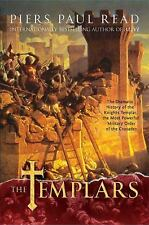 The Templars : The Dramatic History of the Knights Templar, the Most Powerful...