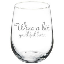 Stemless Wine Glass Goblet 17oz Funny Wine A Bit You'll Feel Better