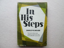 IN HIS STEPS by Charles M Sheldon VINTAGE HARDCOVER WITH DUST JACKET Revell WWJD