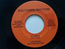 """LOUISIANA RHYTHM SECTION - Oh Daddy PRIVATE 1980's AOR Southern Rock 7"""""""