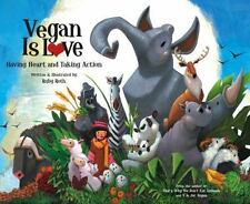 Vegan Is Love : Having Heart and Taking Action by Ruby Roth (2012, Hardcover)