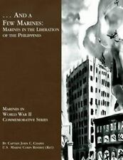 ... and a Few Marines: Marines in the Liberation of the Philippines by John...