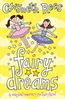 Fairy dreams: a magical journey to fairyland by Gwyneth Rees (Paperback)