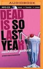 Dead Is: Dead Is So Last Year 3 by Marlene Perez (2015, MP3 CD, Unabridged)