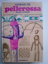 MANUALE DEL PELLEROSSA R. C. SCHNEIDER COLLANA TRAPPER ED. LONGANESI 1977