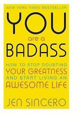 You Are a Badass: How to Stop Doubting Your Greatness and Start Living an Awesome Life by Jen Sincero (Paperback, 2016)