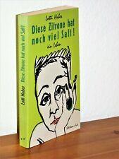 signiert von Lotti Huber - Diese Zitrone hat noch viel Saft! - Ein Leben