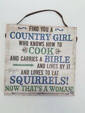 "Wall Sign Home Decor - ""Find You A Country Girl Who..."" - Big Sky Carvers - NEW"