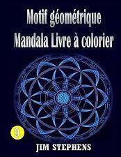 Motif Géométrique Mandala Livre à Colorier by Jim Stephens (2016, Paperback)