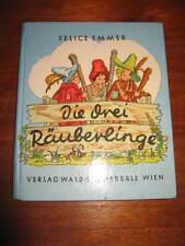 (E430)ALTES KINDERBUCH DIE DREI RÄUBERLINGE FELICE EMMER WALDHEIM-EBERLE UM 1950