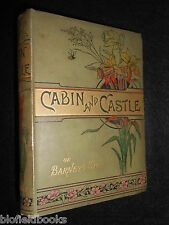 Cabin and Castle, or Barney's Story by E A B D (E A Bland) c1895 Childrens Novel