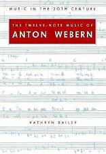 The Twelve-Note Music of Anton Webern : Old Forms in a New Language 2 by...