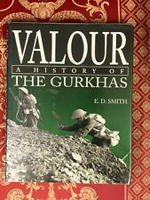 Valour : A History of the Gurkhas, Smith, E. D.