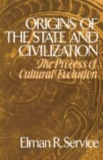 Origins of the State and Civilization: The Process of Cultural Evolution by Ser