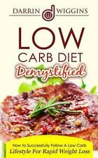 Low Carb: Diet Demystified - How to Successfully Follow a Low Carb Lifestyle ...