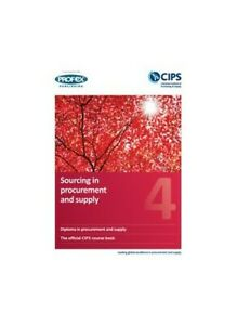 CIPS Profex Level 4 Diploma (D4) Sourcing in Procurement and Supply Course Book
