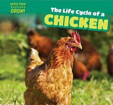The Life Cycle of a Chicken (Watch Them Grow!)-ExLibrary